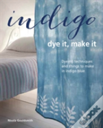 Indigo - Dye It, Make It