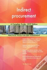 Indirect Procurement A Complete Guide - 2019 Edition