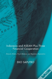 Indonesia And Asean Plus Three Financial Cooperation
