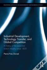 Industrial Development, Technological Change, And Global Competition