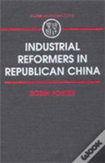 Industrial Reformers In Republican China