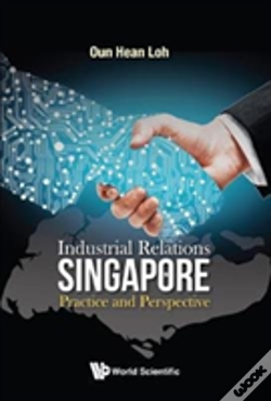 Wook.pt - Industrial Relations In Singapore: Practice And Perspective