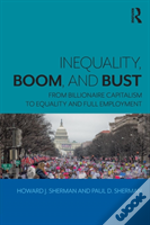 Inequality Boom And Bust Sherman