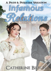 Infamous Relations: A Pride And Prejudice Variation