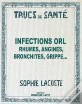 Infections Orl, Rhumes, Angines, Bronchites, Grippe...