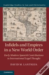 Infidels And Empires In A New World Order