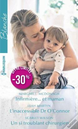 Wook.pt - Infirmiere... Et Maman - L'Inaccessible Dr O'Connor - Un Si Troublant Chirurgien