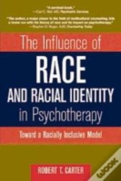Influence Of Race And Racial Identity In Psychotherapy