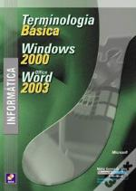 Informática - Terminologia Básica - MS Windows 2000 - MS Office Word 2003