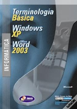 Wook.pt - Informática - Terminologia Básica, Windows XP e Office Word 2003