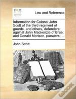Information For Colonel John Scott Of Th
