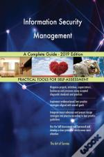 Information Security Management A Complete Guide - 2019 Edition