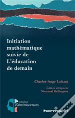 Initiation Mathematique Suivie De L'Education De Demain