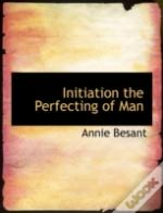 Initiation The Perfecting Of Man