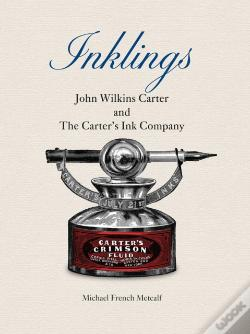 Wook.pt - Inklings: John Wilkins Carter And The Carter'S Ink Company