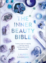 Inner Beauty Bible: Mindful Rituals To Nourish Your Soul