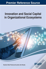 Innovation And Social Capital In Organizational Ecosystems