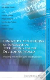 Innovative Applications Of Information Technology For The Developing World - Proceedings Of The 3rd Asian Applied Computing Conference (Aacc 2005)