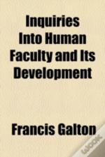 Inquiries Into Human Faculty And Its Dev