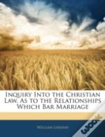 Inquiry Into The Christian Law, As To Th