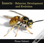 Insects - Behavior, Development And Evolution