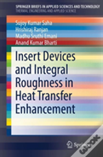 Insert Devices And Integral Roughness In Heat Transfer Enhancement
