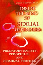 Inside The Mind Of Sexual Offenders