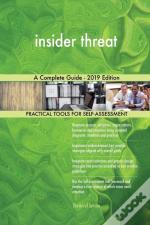 Insider Threat A Complete Guide - 2019 Edition