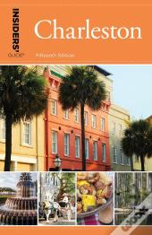 Insiders' Guide® To Charleston