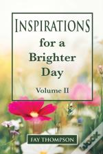 Inspirations For A Brighter Day Volume Ii