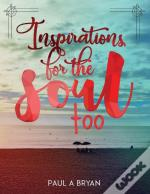 Inspirations For The Soul: Too