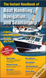 Instant Handbook Of Boat Handling, Navigation, And Seamanship