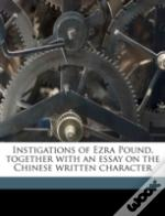 Instigations Of Ezra Pound, Together Wit