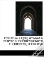 Institutes Of Surgery, Arranged In The O