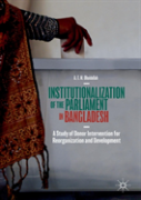 Institutionalization Of The Parliament In Bangladesh