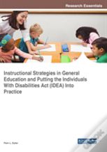 Instructional Strategies In General Education And Putting The Individuals With Disabilities Act (Idea) Into Practice