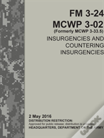 Insurgencies And Countering Insurgencies - Fm 3-24, Mcwp 3-02 (Formerly Mcwp 3-33.5)