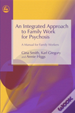Integrated Approach To Family Work For Psychosis