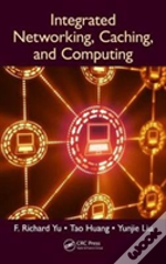 Integrated Networking, Caching, And Computing