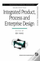Integrated Product, Process And Enterprise Design