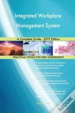 Integrated Workplace Management System A Complete Guide - 2019 Edition