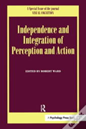 Integration And Independence Of Perception And Action