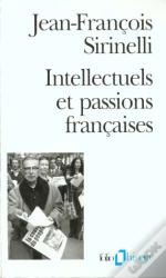 Intellectuels Et Passions Francaises