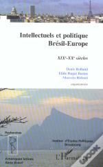 Intellectuels Et Politique Bresil-Europe
