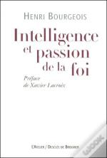 Intelligence Et Passion De La Foi