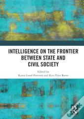 Intelligence On The Frontier Between State And Civil Society