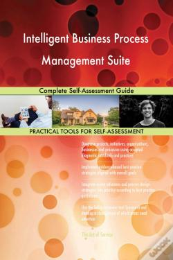Wook.pt - Intelligent Business Process Management Suite Complete Self-Assessment Guide