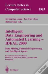 Intelligent Data Engineering And Automated Learning - Ideal 2000. Data Mining, Financial Engineering, And Intelligent Agents