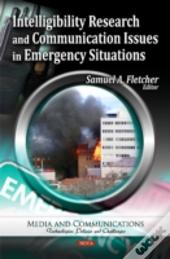 Intelligibility Research And Communication Issues In Emergency Situations