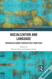 Interdisciplinary Perspectives On Racializing Discourses In Peru